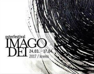 Das Osterfestival Imago Dei von 24. März bis 17. April im Klangraum Krems Minoritenkirche